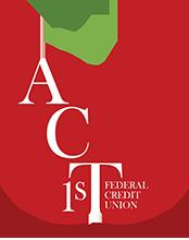 ACT 1st FCU Accountability. Credibility. Trust.