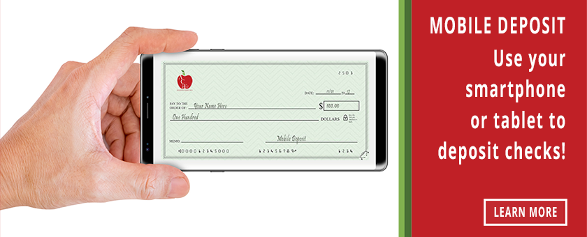 Mobile Deposit - Use your smartphone or tablet to deposit checks! Learn more